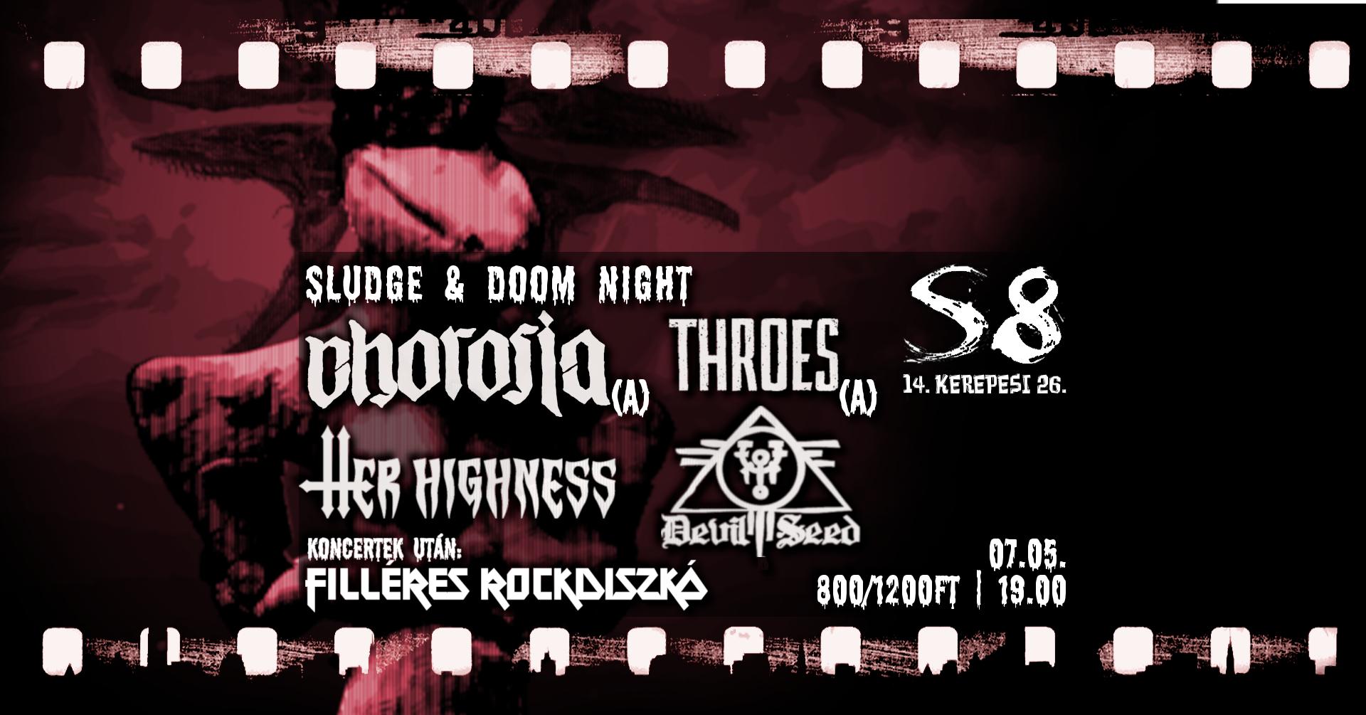Sludge & Doom Night - Chorosia [A] I Throes [A] I Her Highness I Devil Seed