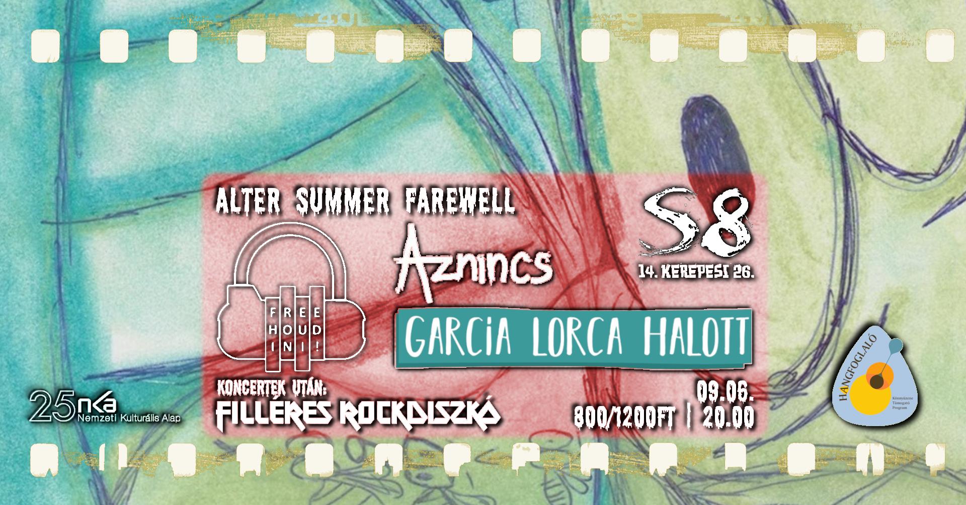 Alter Summer Farewell - García Lorca Halott I Free Houdini I Aznincs