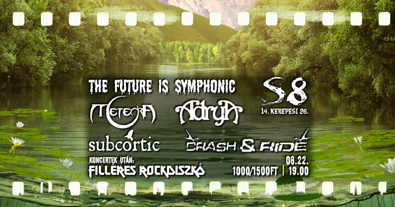 The Future is Symphonic - Subcortic I Meteora I Adrya I Crash & Ride