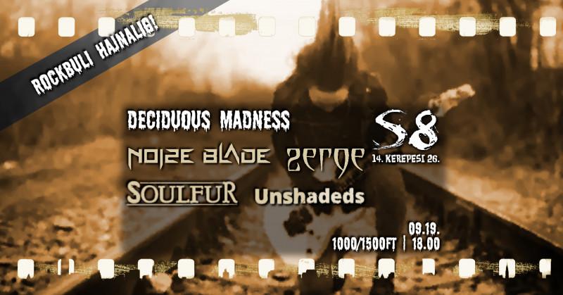 Deciduous Madness I Rockbuli hajnalig