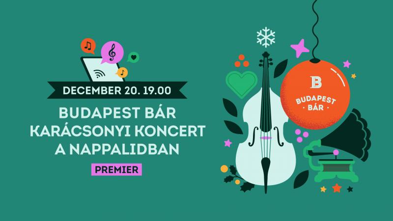 Budapest Bár Karácsonyi koncert a nappalidban