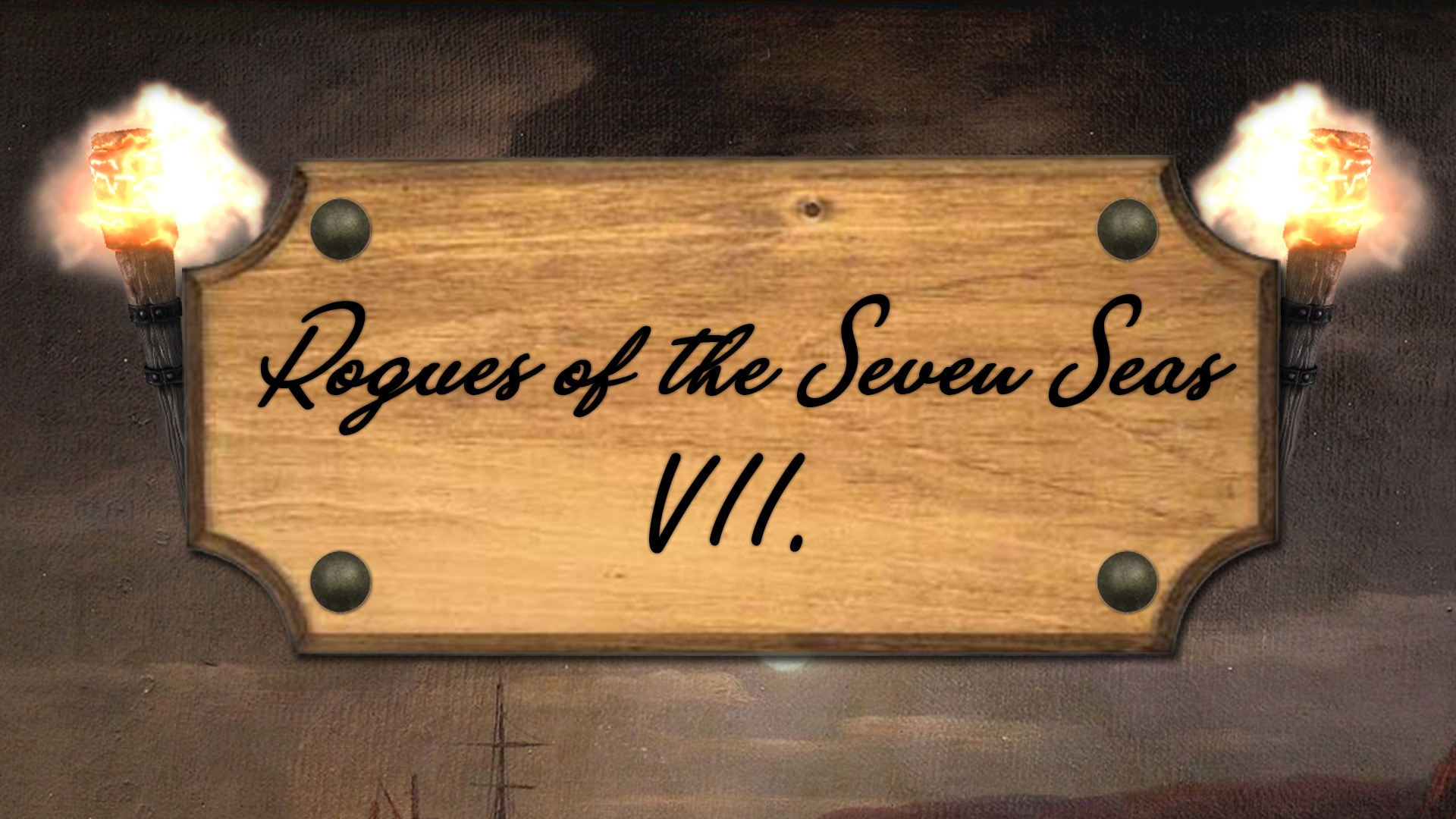 Rogues of the Seven Seas VII.
