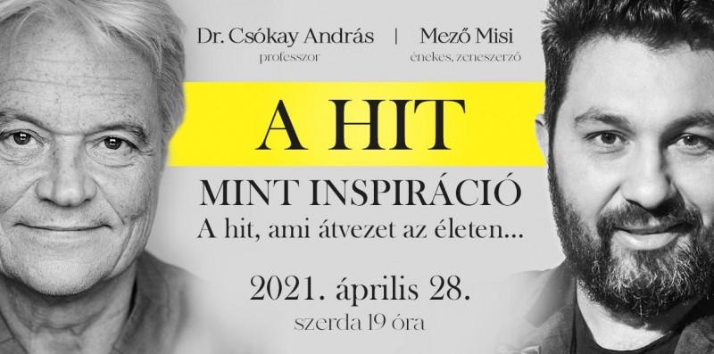 Dr. Csókay András és Mező Misi ONLINE beszélgetése: A hit mint inspiráció