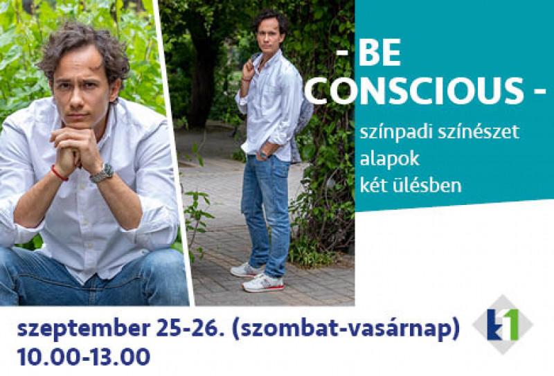 Be Conscious - Csiby Gergely színpadi színészet