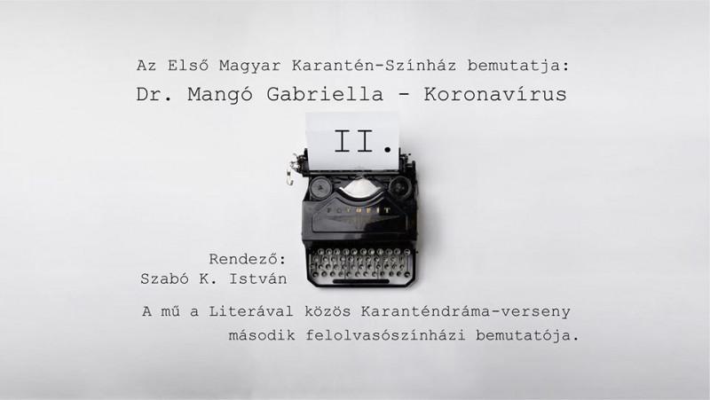 Első Magyar Karantén-színház // Dr. Mangó Gabriella: Koronavírus