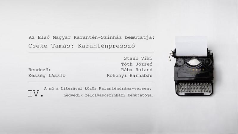 Első Magyar Karantén-színház - Cseke Tamás: Karanténpresszó