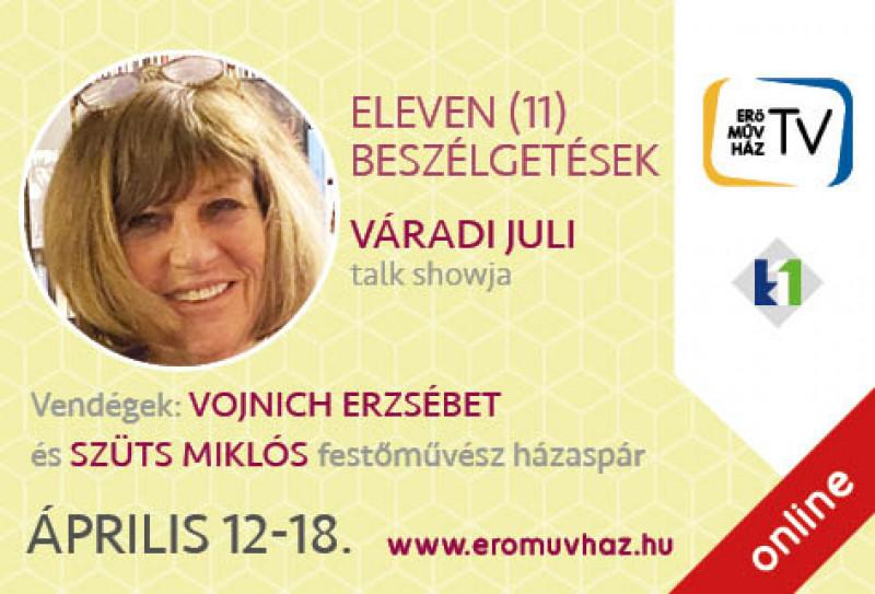 Eleven (11) beszélgetések Váradi Julival