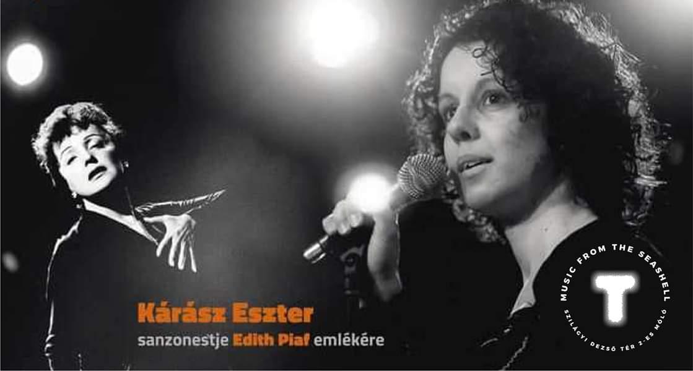 Sanzonest Edith Piaf emlékére - Kárász Eszter (Padam)
