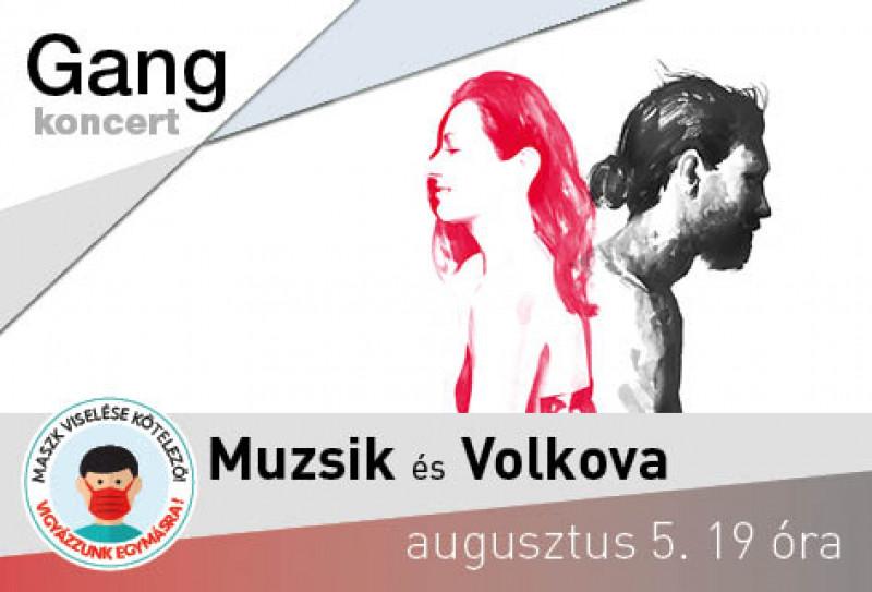 Gangkoncert - Muzsik és Volkova