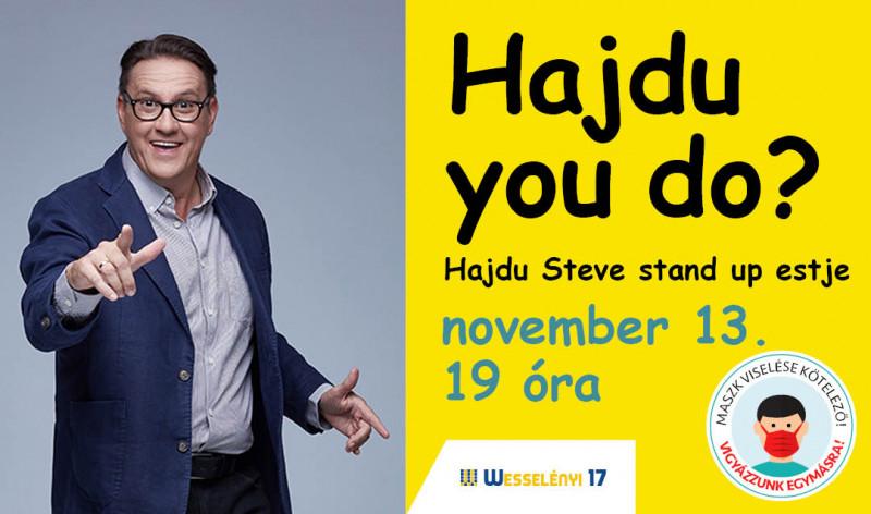 Hajdu you do? Hajdu Steve stand up estje