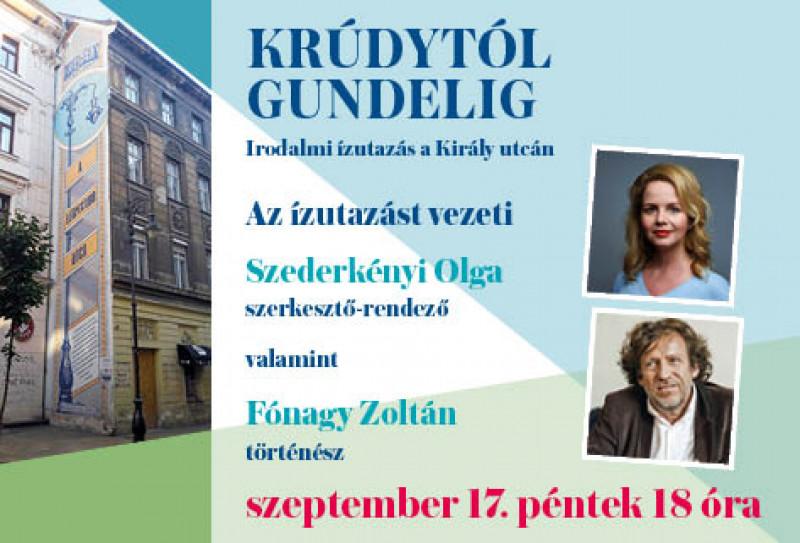 Krúdytól Gundelig - irodalmi ízutazás a Király utcán