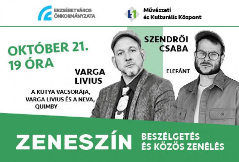 Zeneszín - Varga Livius vendége Szendrői Csaba