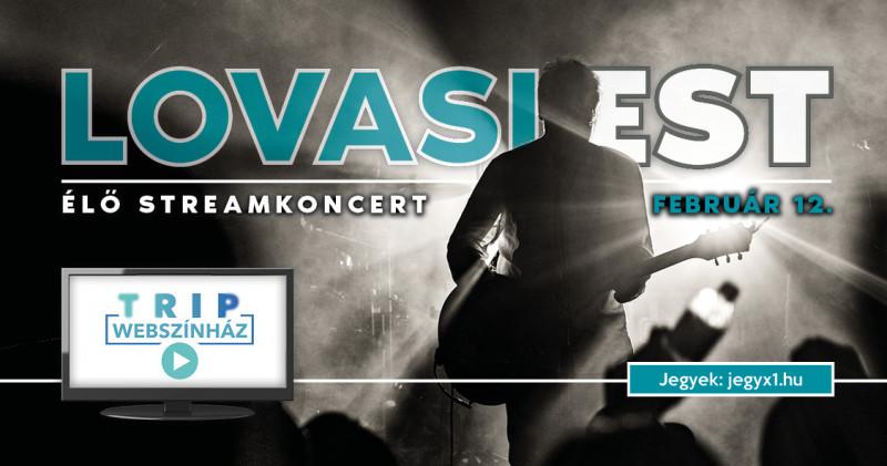 Lovasi Est (felvételről) // TRIP WebSzínház