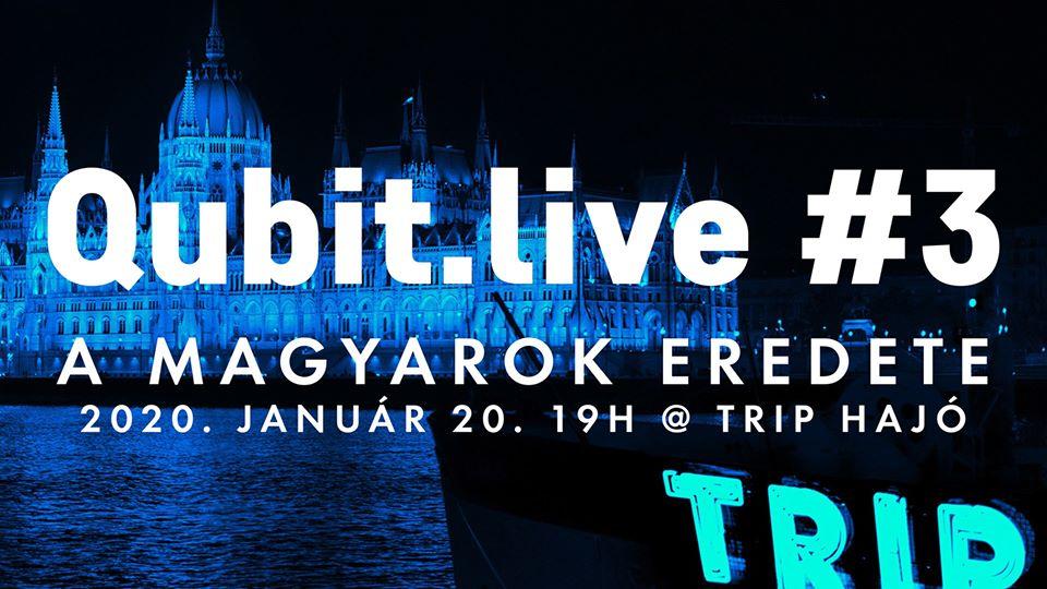 QUBIT LIVE #3 - A MAGYAROK EREDETE