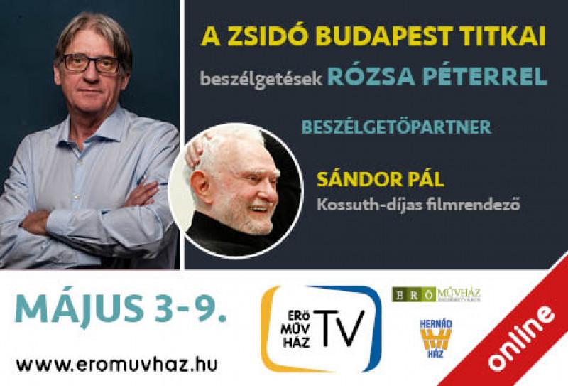 A zsidó Budapest titkai, beszélgetések Rózsa Péterrel - Sándor Pál