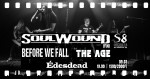 Soulwound [FIN] | Before We Fall | Édesdead | The Age