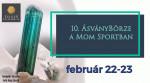 10. Lelkes ÁsványBörze a MoM Sportban (Február 23, vasárnap)