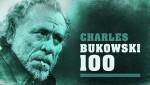 Charles Bukowski 100
