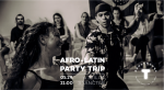 Afro-Latin Party Trip