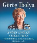 A nő és a hölgy – A siker titka Görög Ibolya ONLINE előadása