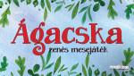 Csukás István - ÁGACSKA (zenés mesejáték)