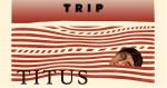 TITUS (felvételről) // TRIP WebSzínház